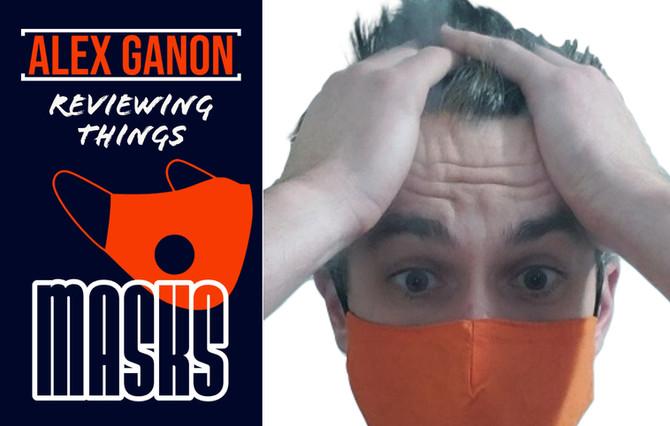 Alex Ganon Reviews: Masks