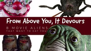 From Above You It Devours: 7 Best Cheesy SCI FI Movies With Aliens That Want You For Dinner