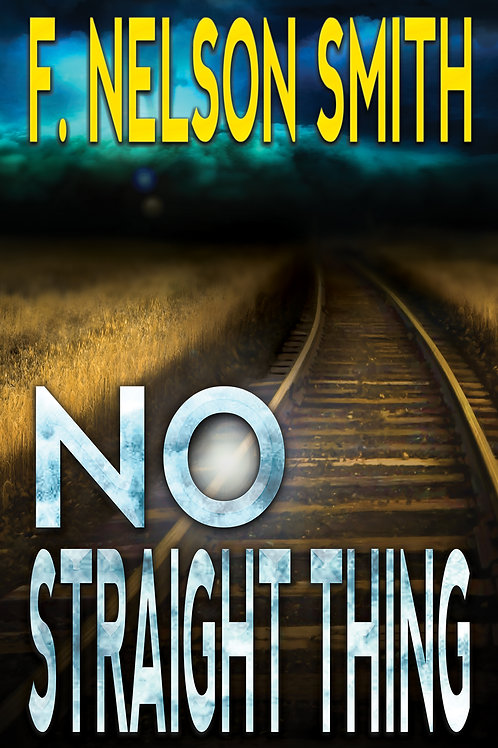 No Straight Thing (hardcover) - F. Nelson Smith