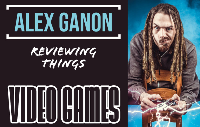 Alex Ganon Reviews: Video Games...All of Them
