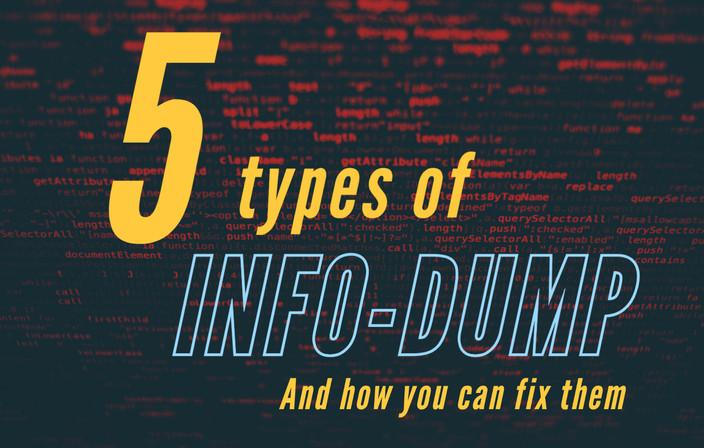 5 Types of Info-Dumps