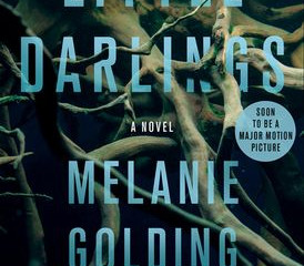 Alex Ganon Reviews: Little Darlings by Melanie Golding