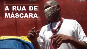 A Rua de Máscara - ducumentário retrata a vida nas ruas de São Paulo durante a pandemia