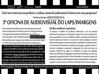 3ª OFICINA INTRODUTÓRIA DE AUDIOVISUAL - CINEMA DIGITAL LAPS – LABORATÓRIO DE PESQUISA SOCIAL / IMAR
