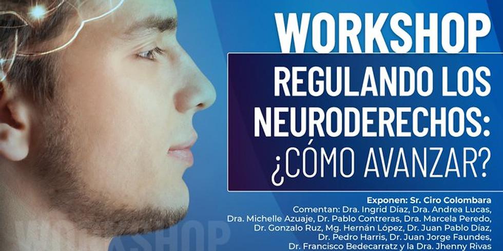 Workshop: Regulando los neuroderechos: ¿Cómo avanzar?