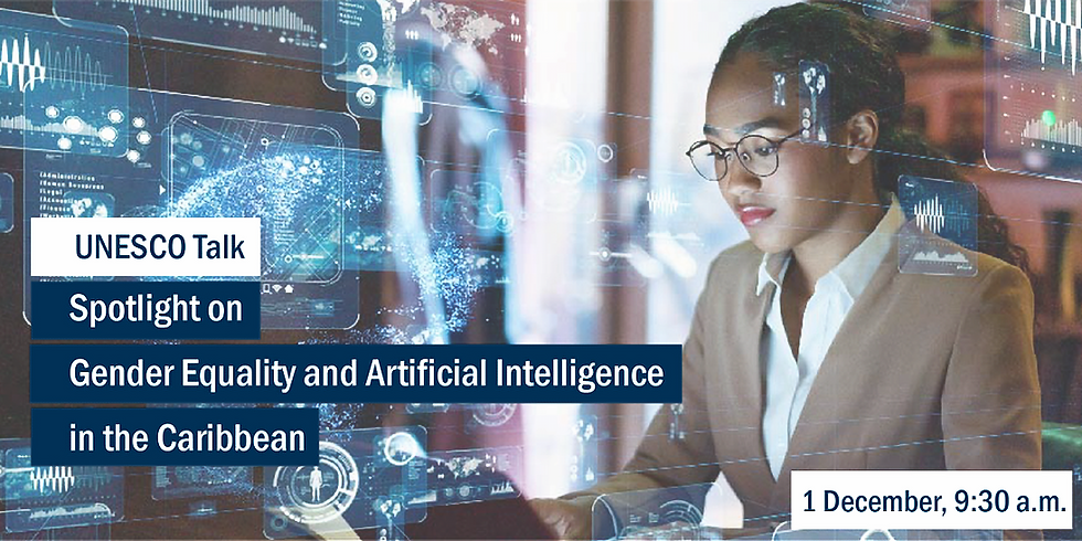 UNESCO Talk: Spotlight on Gender Equality and Artificial Intelligence in the Caribbean.