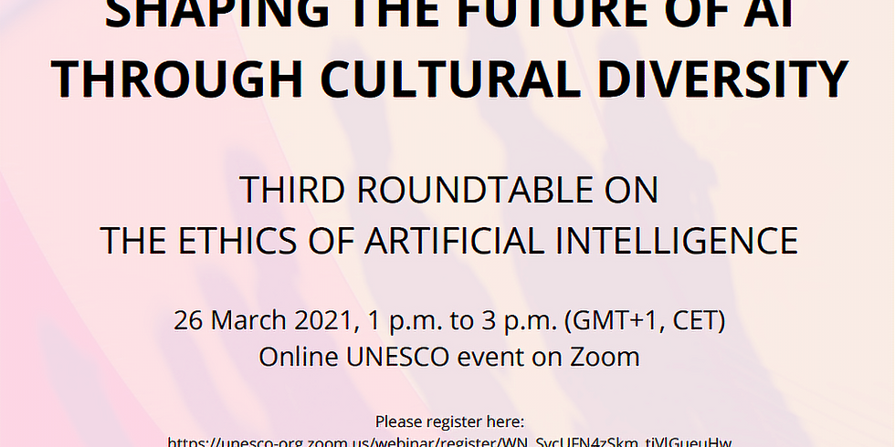 """UNESCO Roundtable on Ethics AI: """"Shaping the Future of AI through Cultural Diversity"""""""