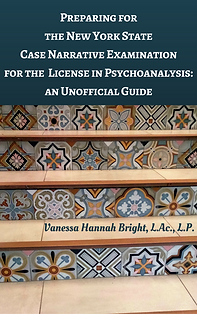 Preparing for the New York State Case Narrative Examination for the License in Psychoanalysis: an Unofficial Guide