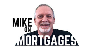 mike on mortgages.jpg
