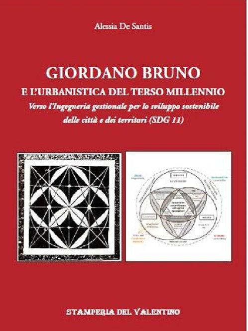 Giordano Bruno e l'Urbanistica del Terzo Millennio - Alessia De Santis