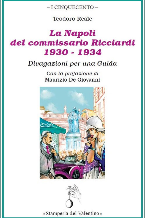 La Napoli del Commissario Ricciardi, 1930-1934 - Teodoro Reale