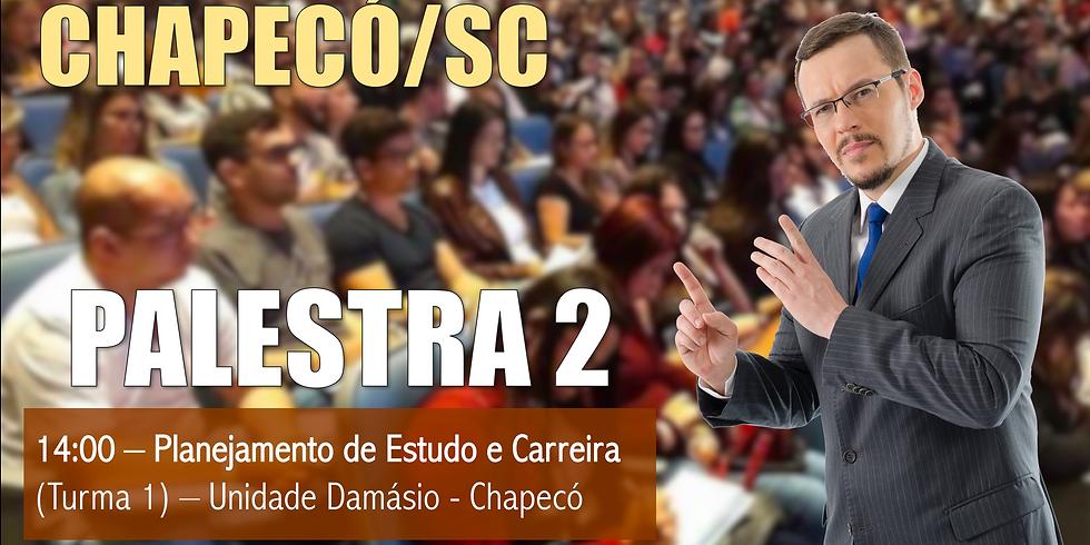 PALESTRA 2 - CHAPECÓ/SC - 14:00