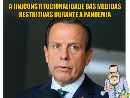 OS LIMITES DOS LIMITES - A (in)constitucionalidade das medidas restritivas, em tempos de pandemia