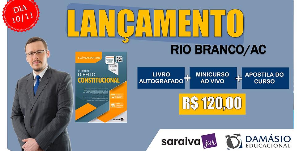 LANÇAMENTO: RIO BRANCO/AC