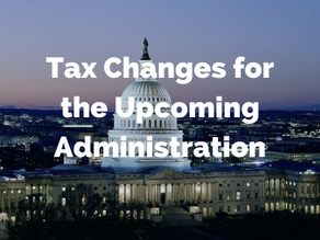 Tax Changes under Biden on the Horizon?  A few things to consider as the calendar turns to 2021