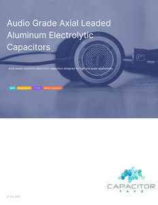 Axial Leaded Audio Grade Aluminum Capacitor Selection Guide