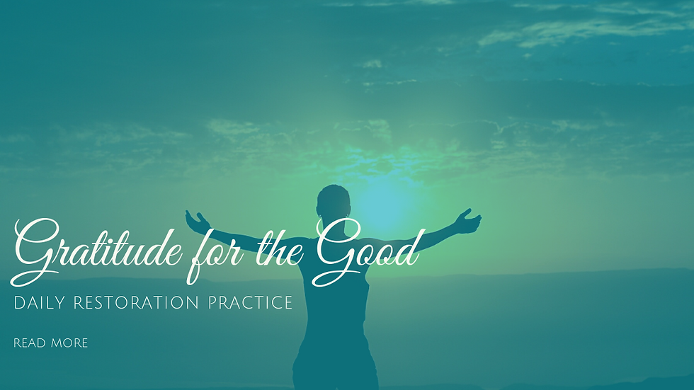 Gratitude for the Good