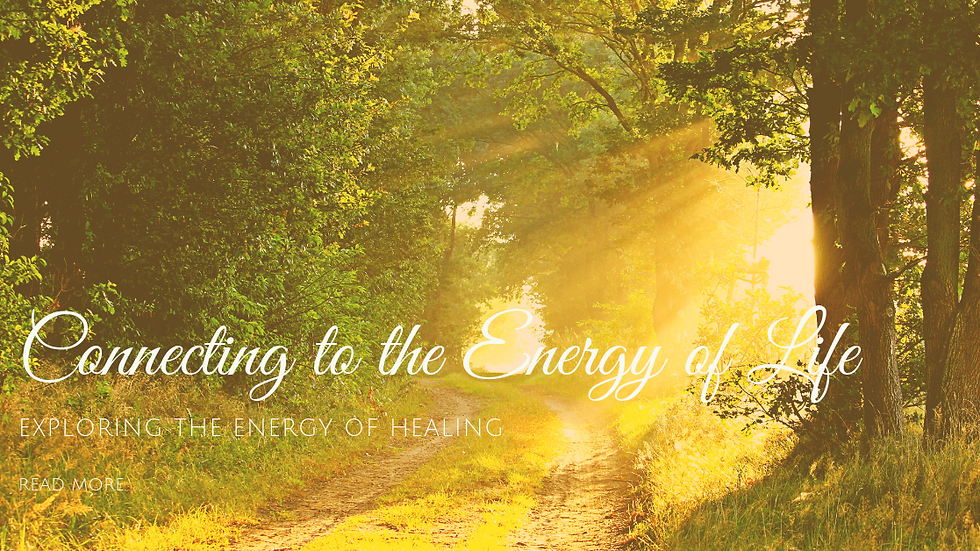 Connecting to the Energy of Life