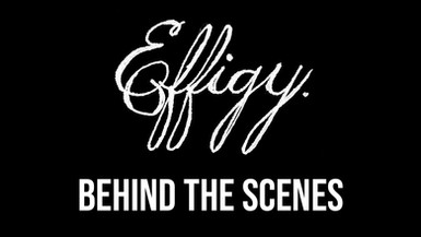 Effigy behind the scenes