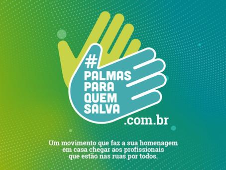 #PalmasParaQuemSalva: enaltecendo o trabalho dos profissionais que estão na ruas por nós.