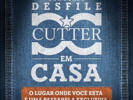 """Cutter Jeans realiza campanha """"Desfile em Casa"""" durante a quarentena COVID-19."""