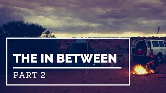 In Between Part 2