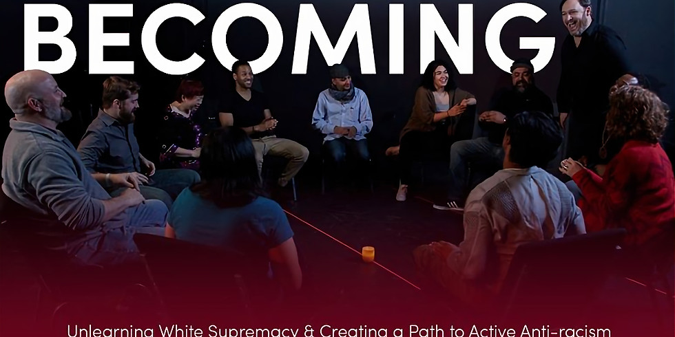Becoming: Unlearning White Supremacy