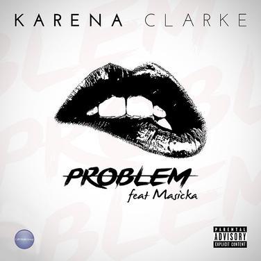 Karena Clarke feat Masicka - Problem
