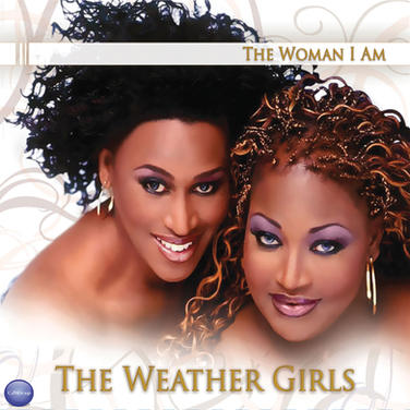 The Weather Girls - The Woman I Am