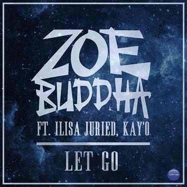 Zoe Buddha feat Ilisa Juried & Kay'O - Let Go