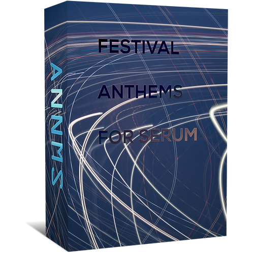 Festival Anthems for Xfer Records Serum[Free Synth Presets]