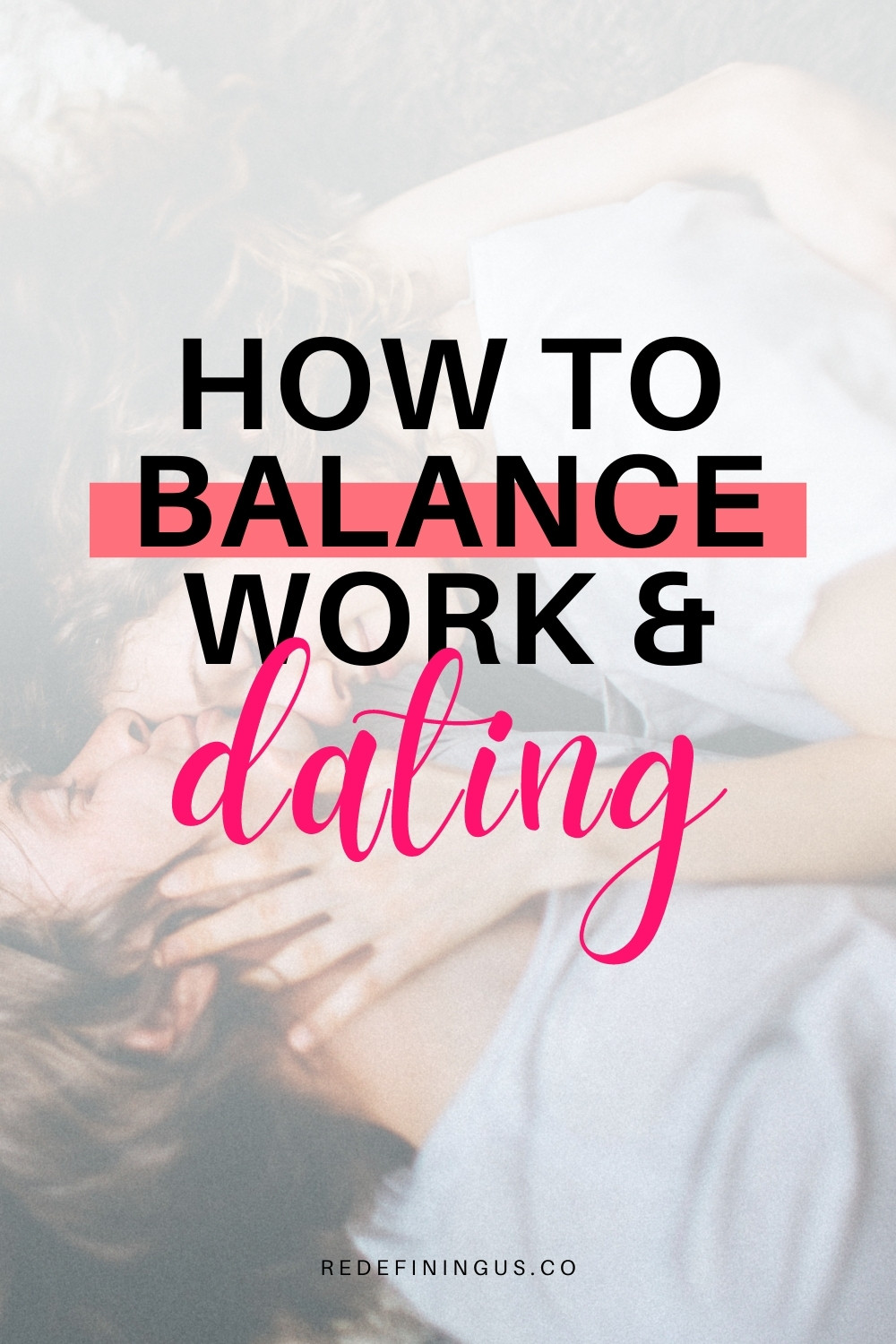 Too Busy for a Relationship? How to Balance Work and Dating