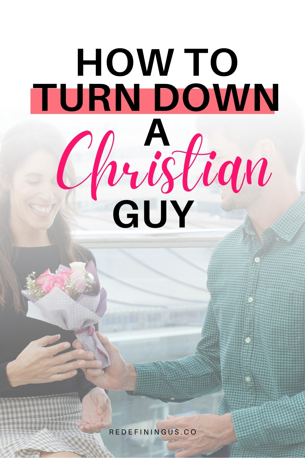 How to Turn Down a Christian Guy