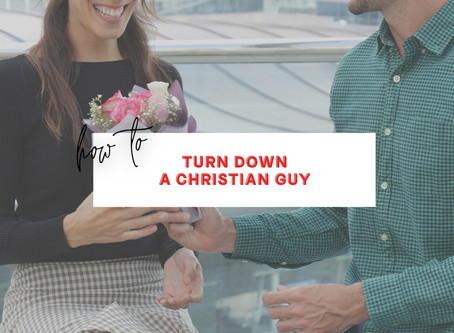 8 Tips on How to Turn Down a Christian Guy