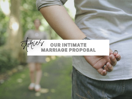 Our Intimate Marriage Proposal