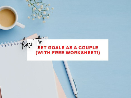 Goal Setting for Couples | Worksheet & Examples