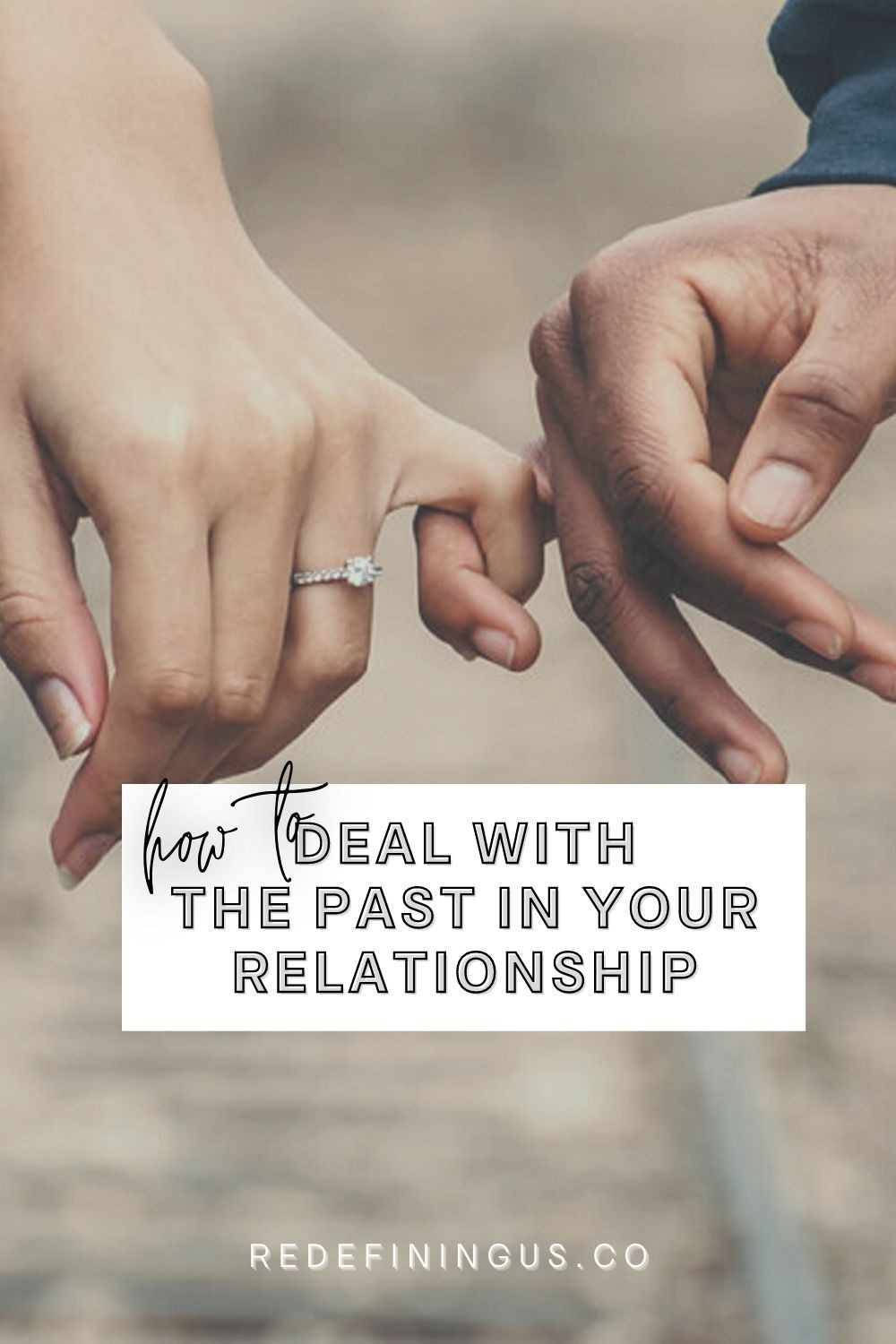 How to Deal with the Past in Your Relationship