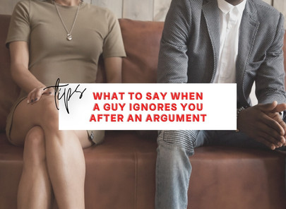What To Say When a Guy Ignores You After an Argument