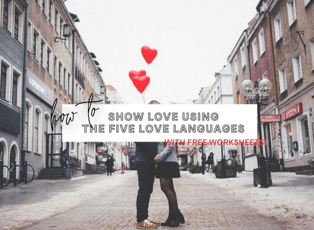 Show Love Using the 5 Love Languages (with FREE worksheet!)