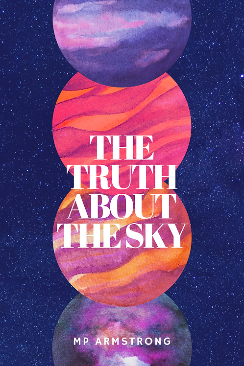 The Truth About The Sky by MP Armstrong