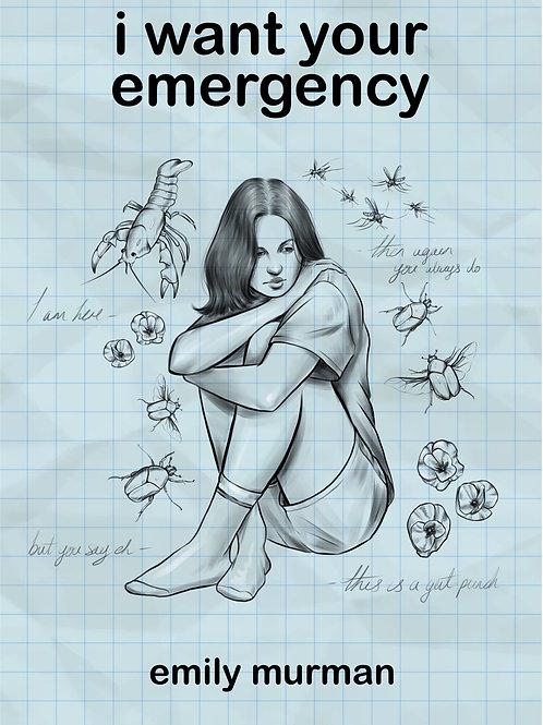 I Want Your Emergency by Emily Murman EBOOK