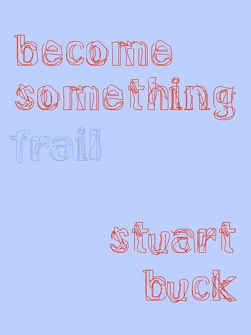 Become Something Frail by Stuart Buck EBOOK