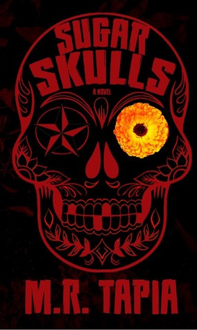 Review: Sugar Skulls by M.R. Tapia