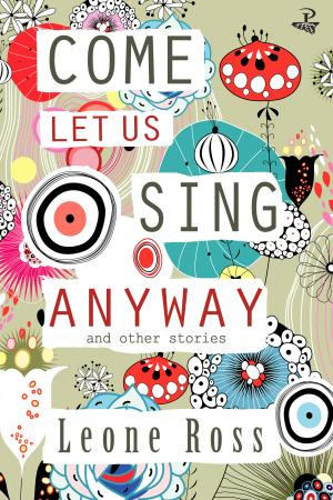 Come Let Us Sing Anyway: Sexy, sensual, shining honesty