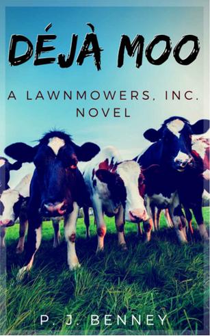 Déjà Moo: A Lawnmowers, Inc. Novel