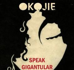 Speak Gigantular - Dazzling & Disturbing!