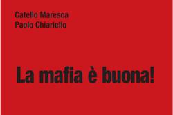 ROGIOSI EDITORE. La mafia è buona!