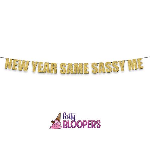 NEW YEAR SAME SASSY ME