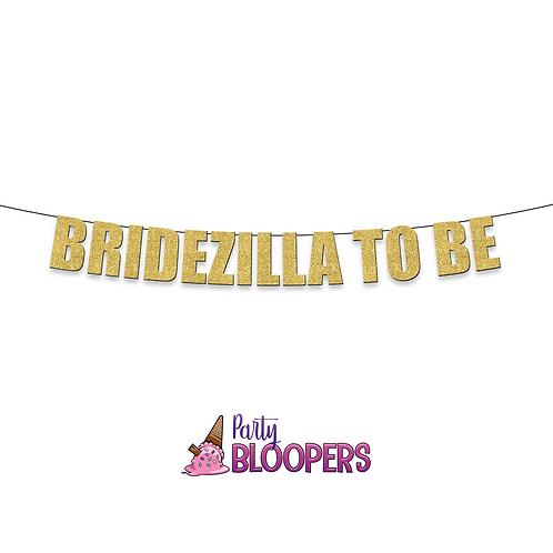 BRIDEZILLA TO BE