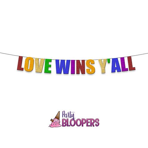 LOVE WINS YA'LL